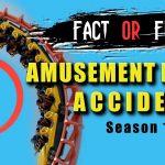 FACT or FICTION - AMUSEMENT PARK ACCIDENTS | Season 1, Episode 5 | YouTube Series 6